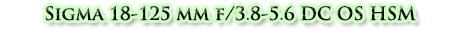 Sigma 18-125 mm f/3.8-5.6 DC OS HSM