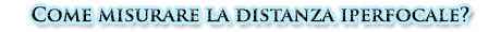 Tutorial: La distanza iperfocale